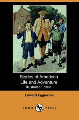 Stories of American Life and Adventure (Illustrated Edition)