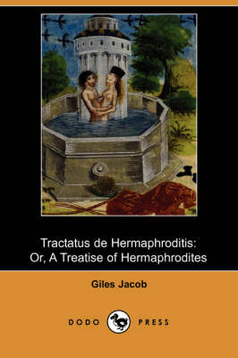 Tractatus de Hermaphroditis: Or, a Treatise of Hermaphrodites (Illustrated Edition)