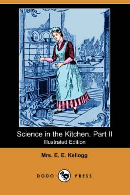 Science in the Kitchen. Part II (Illustrated Edition) (Dodo Press)