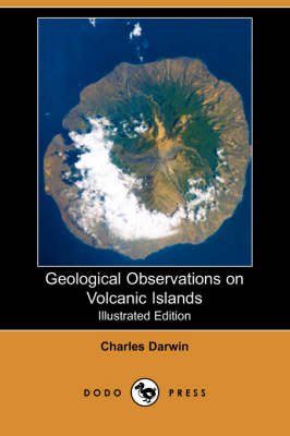 Geological Observations on Volcanic Islands (Illustrated Edition) (Dodo Press)