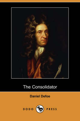 The Consolidator; Or, Memoirs of Sundry Transactions from the World in the Moon (Dodo Press)