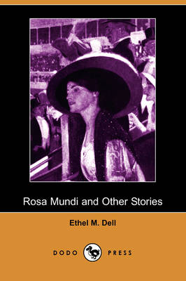 Rosa Mundi and Other Stories (Dodo Press)
