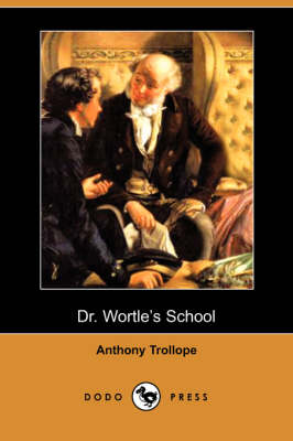 Dr. Wortle's School (Dodo Press)