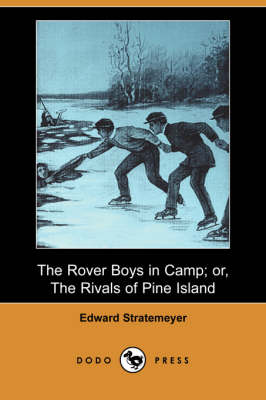 The Rover Boys in Camp; Or, the Rivals of Pine Island (Dodo Press)