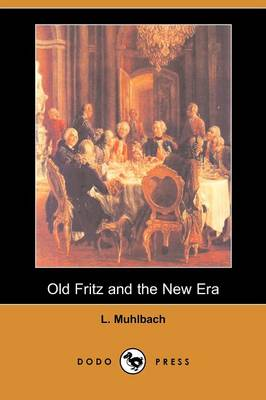 Old Fritz and the New Era (Dodo Press)