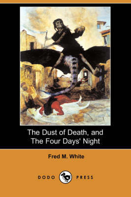 The Dust of Death, and the Four Days' Night (Dodo Press)