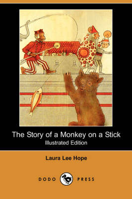 The Story of a Monkey on a Stick (Illustrated Edition) (Dodo Press)