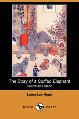 The Story of a Stuffed Elephant (Illustrated Edition) (Dodo Press)