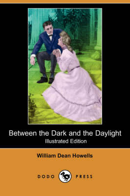 Between the Dark and the Daylight (Illustrated Edition) (Dodo Press)