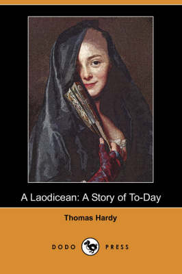 A Laodicean: A Story of To-Day (Dodo Press)