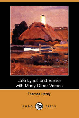 Late Lyrics and Earlier with Many Other Verses (Dodo Press)