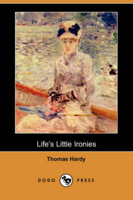 Life's Little Ironies (Dodo Press)