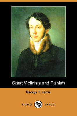 Great Violinists and Pianists (Dodo Press)