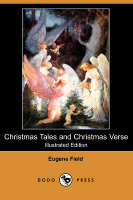 Christmas Tales and Christmas Verse (Illustrated Edition) (Dodo Press)