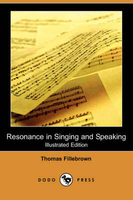 Resonance in Singing and Speaking (Illustrated Edition) (Dodo Press)