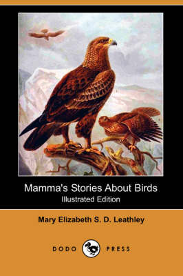 Mamma's Stories about Birds (Illustrated Edition) (Dodo Press)
