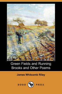 Green Fields and Running Brooks and Other Poems (Dodo Press)