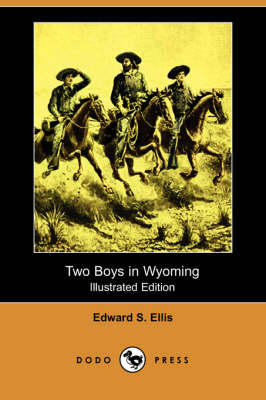 Two Boys in Wyoming (Illustrated Edition) (Dodo Press)