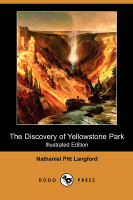 The Discovery of Yellowstone Park (Illustrated Edition) (Dodo Press)