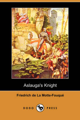 Aslauga's Knight (Dodo Press)