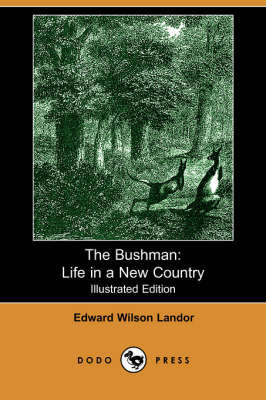 The Bushman: Life in a New Country