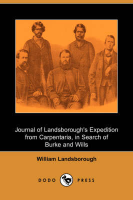 Journal of Landsborough's Expedition from Carpentaria, in Search of Burke and Wills (Dodo Press)