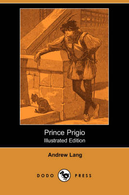 Prince Prigio (Illustrated Edition) (Dodo Press)