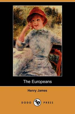 The Europeans (Dodo Press)