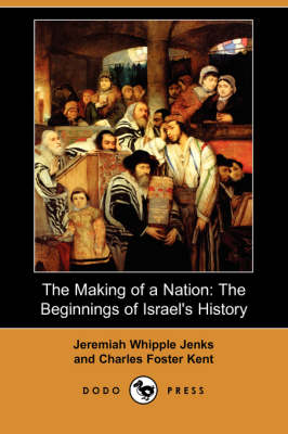 The Making of a Nation: The Beginnings of Israel's History (Dodo Press)