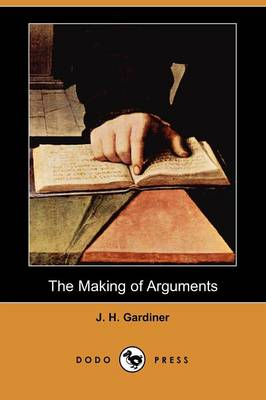 The Making of Arguments (Dodo Press)