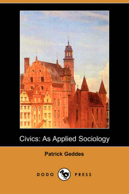 Civics: As Applied Sociology (Dodo Press)