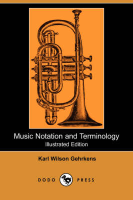Music Notation and Terminology (Illustrated Edition) (Dodo Press)