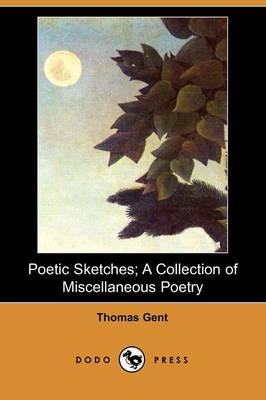 Poetic Sketches; A Collection of Miscellaneous Poetry (Dodo Press)