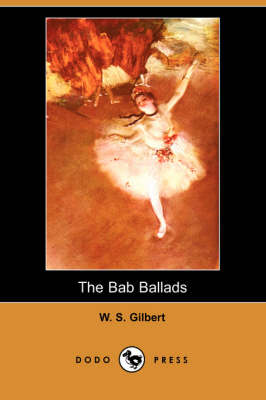 The Bab Ballads (Dodo Press)