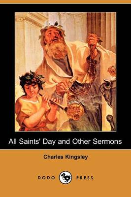 All Saints' Day and Other Sermons (Dodo Press)