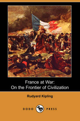 France at War: On the Frontier of Civilization (Dodo Press)