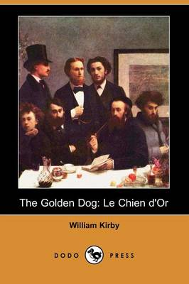 The Golden Dog: Le Chien D'Or