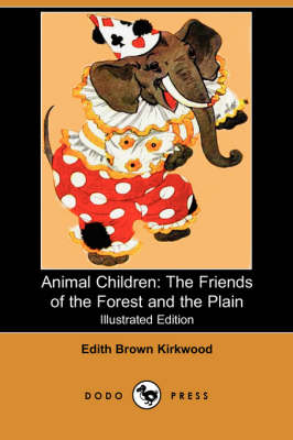 Animal Children: The Friends of the Forest and the Plain