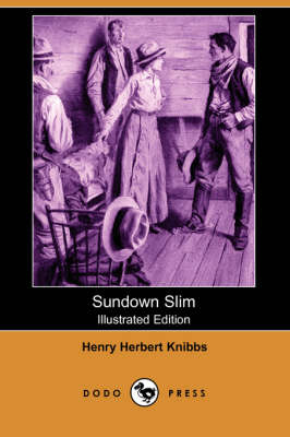 Sundown Slim (Illustrated Editon) (Dodo Press)