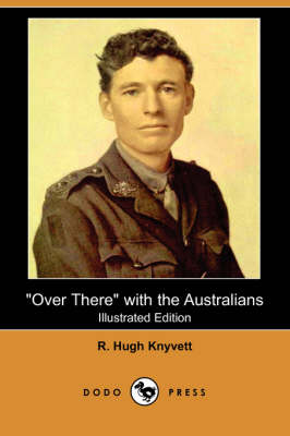Over There with the Australians (Illustrated Edition) (Dodo Press)