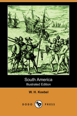 South America (Illustrated Edition) (Dodo Press)