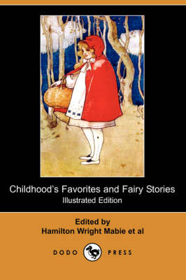Childhood's Favorites and Fairy Stories (Illustrated Edition) (Dodo Press)