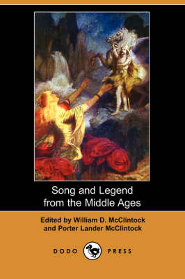 Song and Legend from the Middle Ages (Dodo Press)