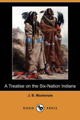 A Treatise on the Six-Nation Indians (Dodo Press)