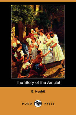 The Story of the Amulet (Dodo Press)