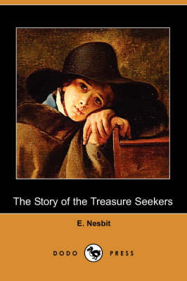 The Story of the Treasure Seekers (Dodo Press)