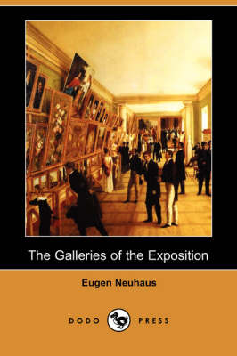 The Galleries of the Exposition (Dodo Press)