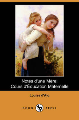 Notes D'Une Mere: Cours D'Education Maternelle (Dodo Press)