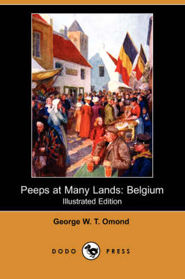 Peeps at Many Lands: Belgium (Illustrated Edition) (Dodo Press)