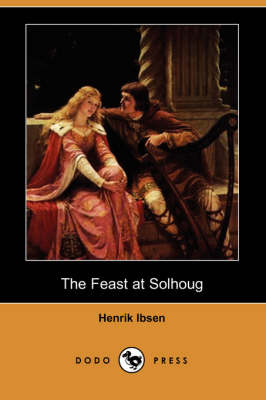 The Feast at Solhoug (Dodo Press)